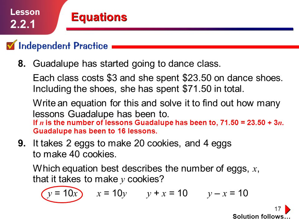 18 Round Up Equations look like expressions, but they contain a = which tells you that something is equal to something else.