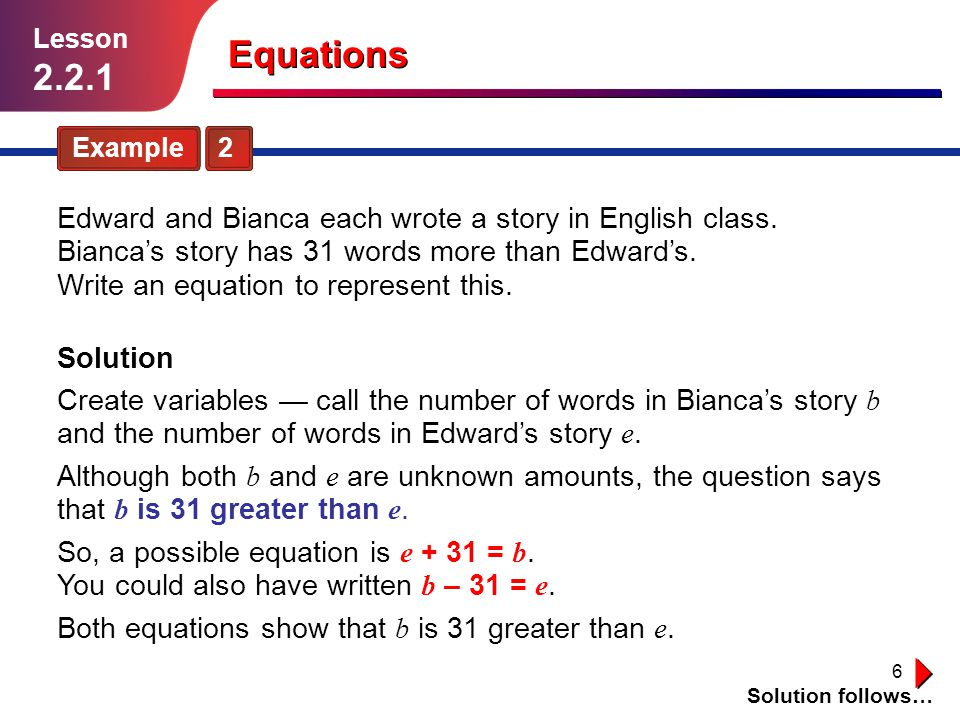 7 Guided Practice Solution follows… Lesson 2.2.1 Write equations to represent the situations described in Exercises 1–3.
