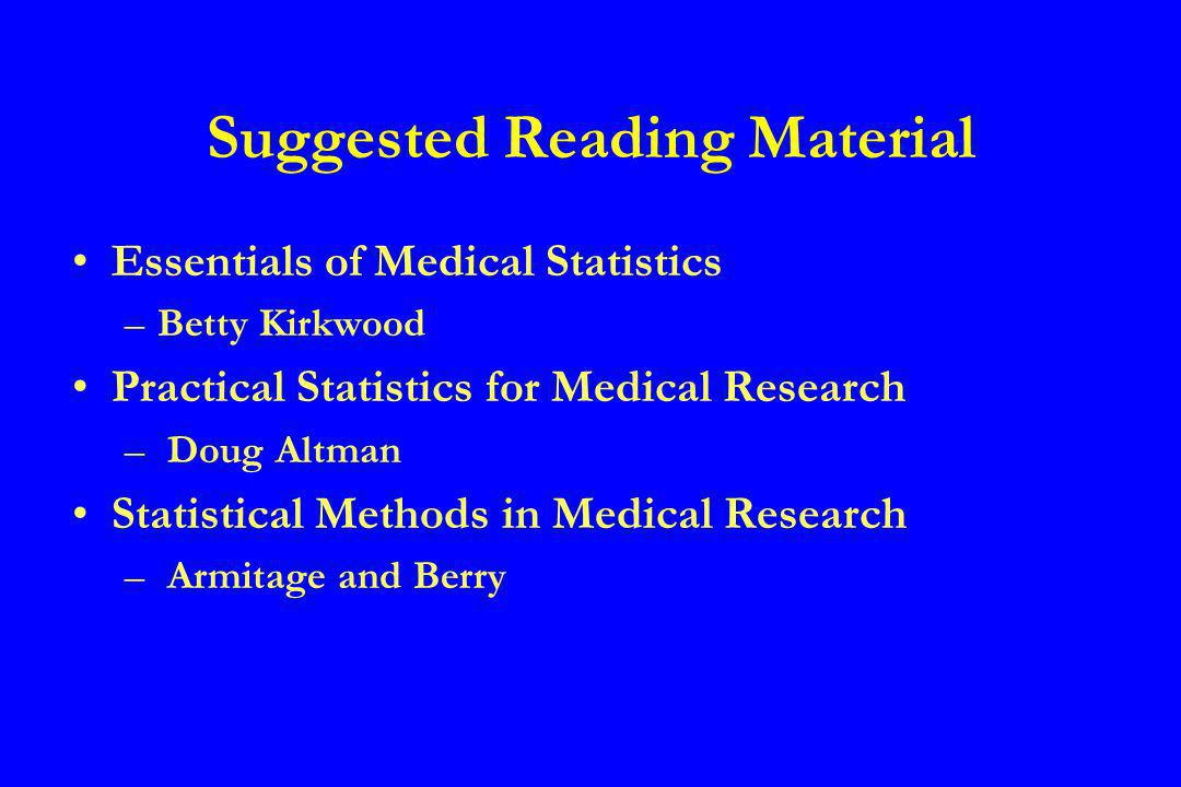 Summary If at all possible - consult a statistician before starting your study Get a feel of your data by plotting results - dont rely on descriptive statistics alone Use appropriate statistical tests, not those that give the best results