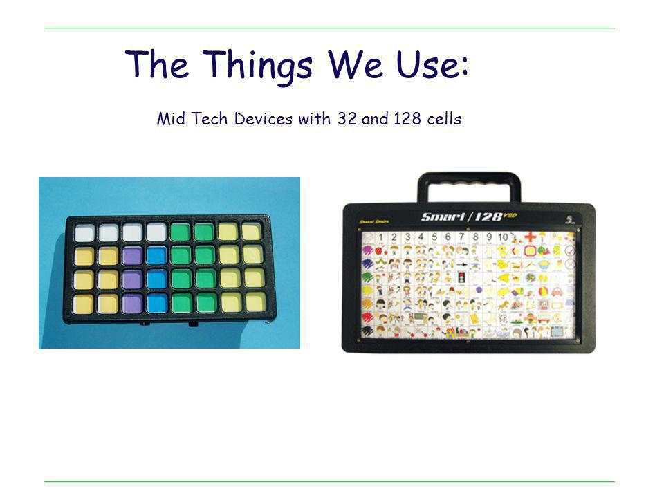 The Things We Use: High Tech Devices –