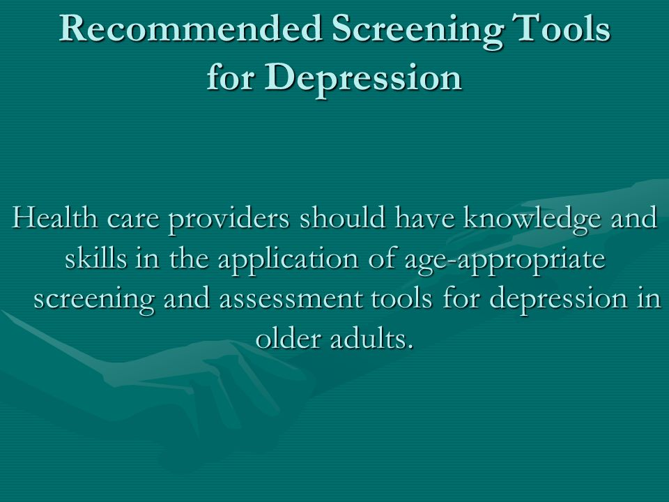 Screening Tools for Depression Without significant cognitive impairment in general medical or geriatric settings include: Geriatric Depression Scale (GDS)Geriatric Depression Scale (GDS) SELFCARESELFCARE Brief Assessment Schedule Depression Cards (BASDEC) for hospitalized patients.Brief Assessment Schedule Depression Cards (BASDEC) for hospitalized patients.
