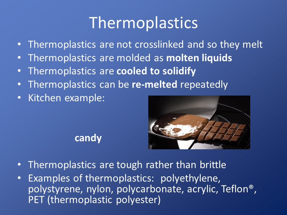 Thermosets Thermosets are crosslinked and do not melt Crosslinking is sometimes called curing Thermosets are processed as room temperature liquids Thermosets are heated to solidify Kitchen example: cake Thermosets are often brittle Examples of thermosets: polyesters, vinyl esters, epoxies, phenolics, polyimides