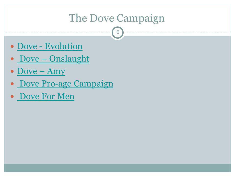 7 Dove What is the message, or theme, of the ad campaign.