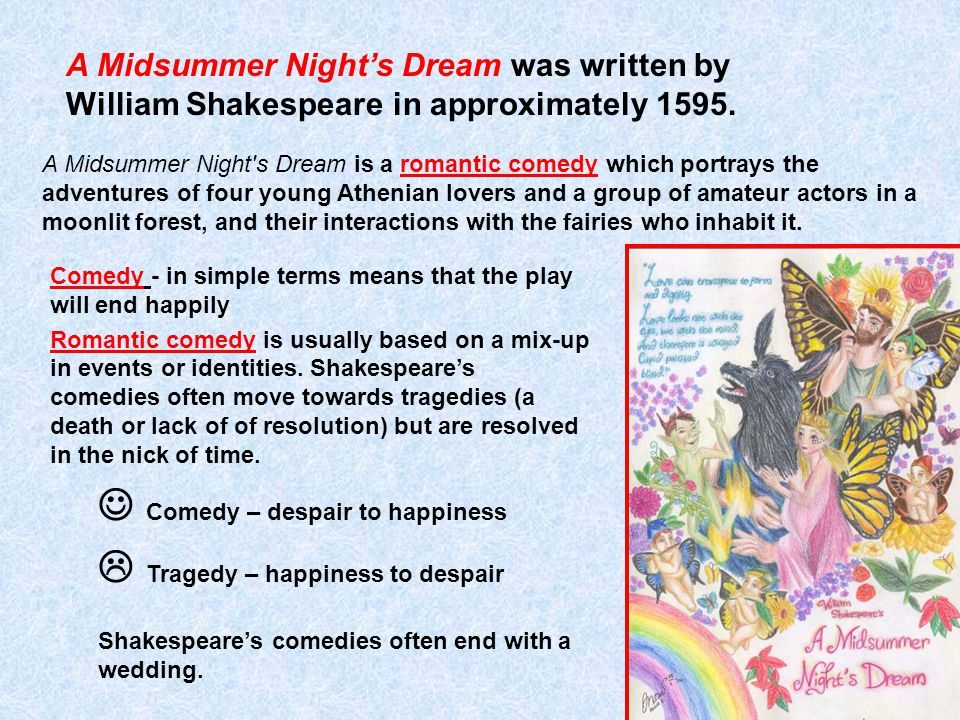 A Midsummer Night s Dream is unusual among Shakespeare s plays in lacking a specific written source for its plot.