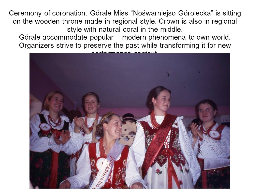 Górale Beauty Contest as the arena of celebration of Górale culture – Góralness.