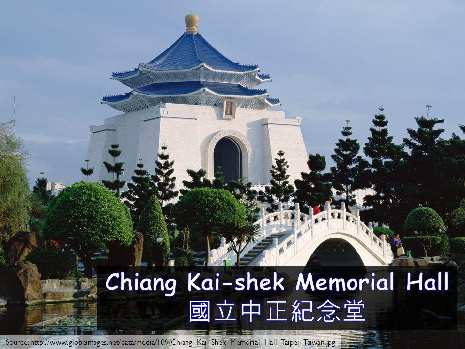About Chiang Kai-shek Memorial Hall: Tomb and shrine to famous leader Chiang Kai-shek Symbol of Chinese democracy What we can do: Feel the spirit of Chinese culture and take note of architectural references: 1.Blue and white theme (Flag symbol) 2.89 steps (His age at death) 3.Liberty square (Pen name-Impartial and Righteous [ ]) Explore the halls to see his life through a multitude of photographs Visit the park and see its rainwater recycling system Source: http://www.joyeast.com/files/imagecache/city_photos/files/photos/small/Panorama_view.jpg http://upload.wikimedia.org/wikipedia/commons/5/5c/CKS_Panorama.jpg