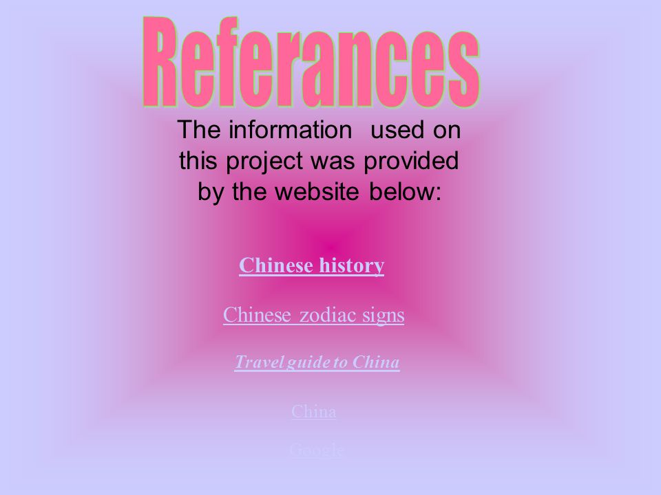 Chinese zodiac signs Travel guide to China Google China Chinese history The information used on this project was provided by the website below: