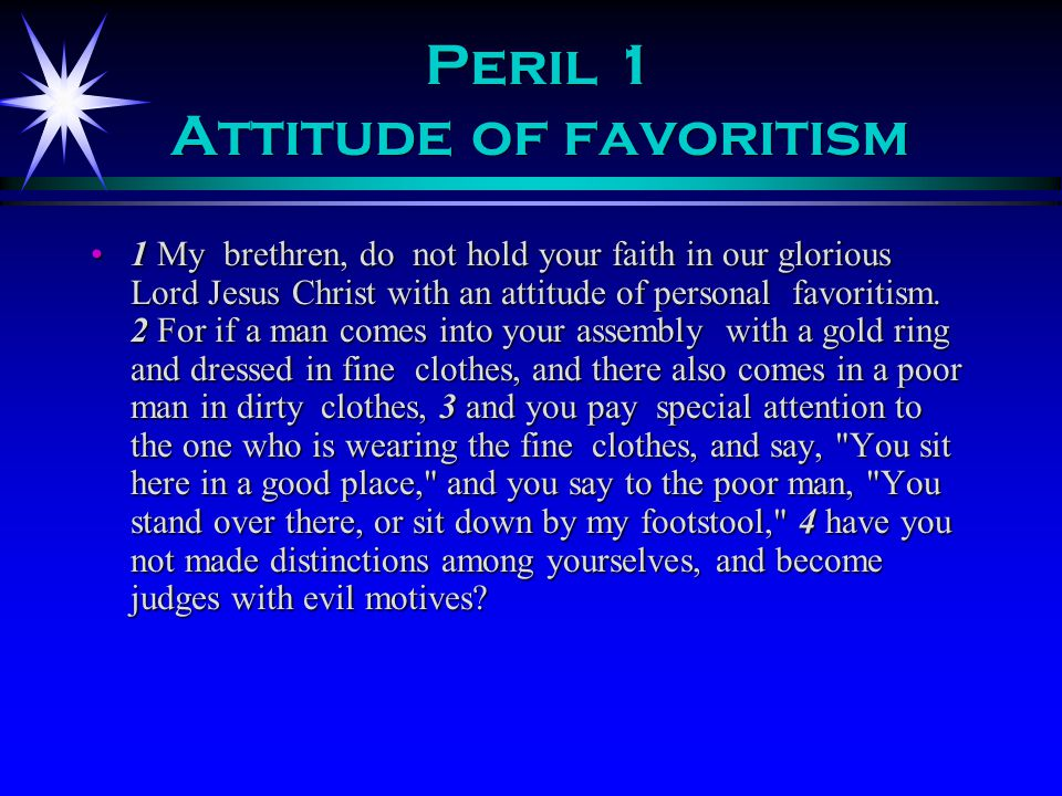 Peril 2 What s up is down 5 Listen, my beloved brethren: did not God choose the poor of this world to be rich in faith and heirs of the kingdom which He promised to those who love Him.