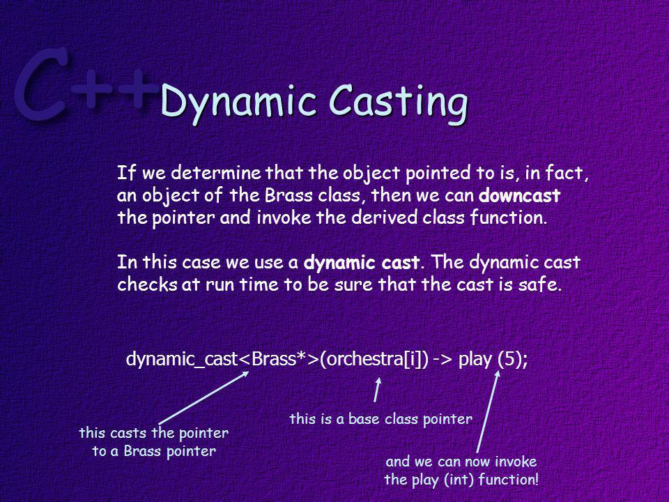 Notes There is some overhead involved with the use of RTTI The typeid function should only be used for comparisons Dynamic casting also involves some overhead Dynamic casting only works with pointers