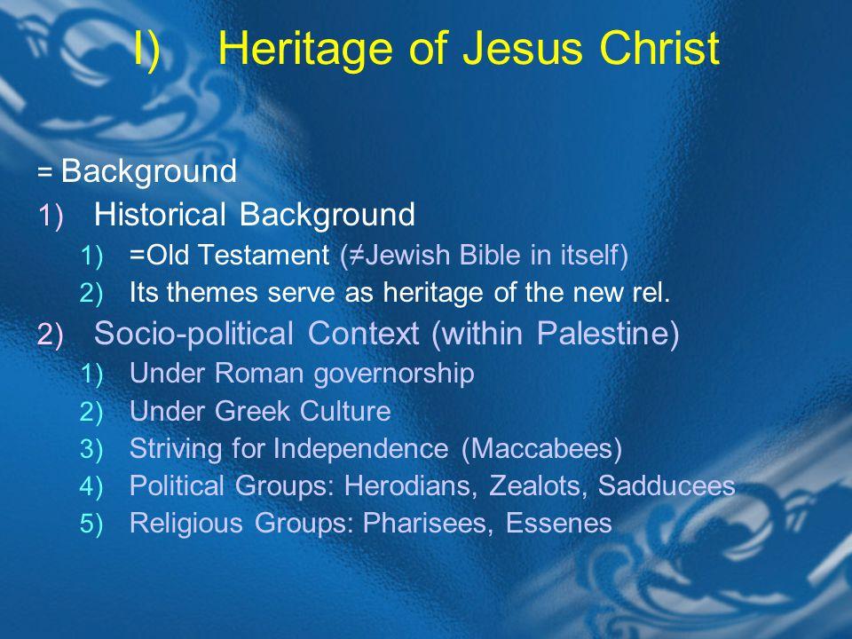 II)Life of Jesus Christ = The Origin of Christianity A)Deeds (The 4 Gospels, esp.