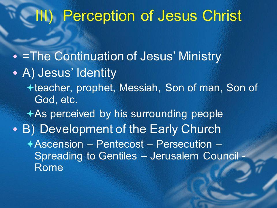 III)Perception of Jesus Christ C) Development of Basic Christian Belief 1) Faith and Salvation Pauls concept of salvation (diff.