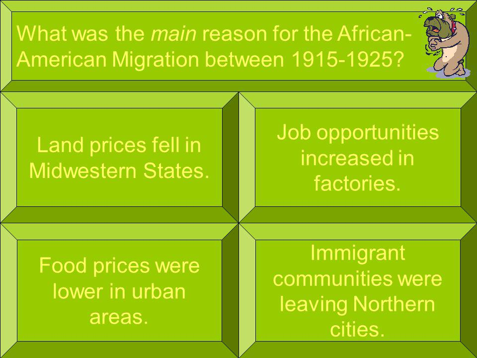 What was the main reason for the African- American Migration between 1915-1925.