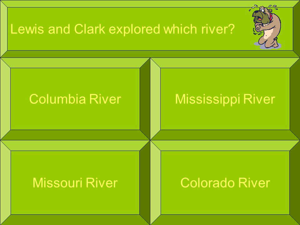 Lewis and Clark explored which river.