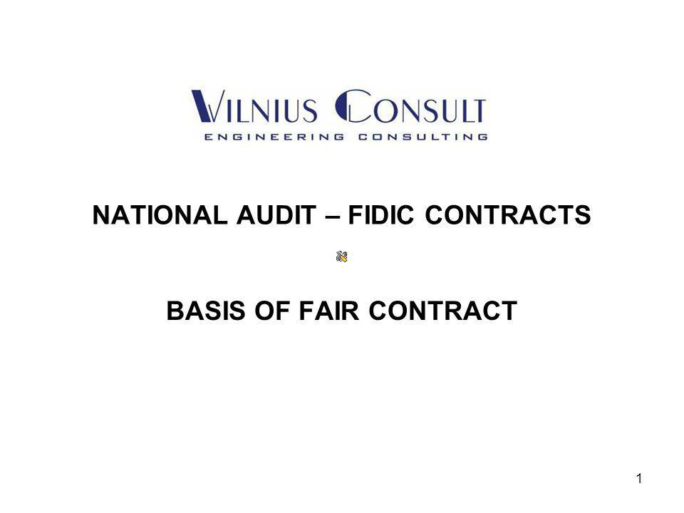 2 NATIONAL AUDIT – FIDIC BASIS OF CONTRACT 1.THE FIDIC CONTRACT FORM IS USED ON NEARLY ALL EU FUNDED INVESTMENTS.