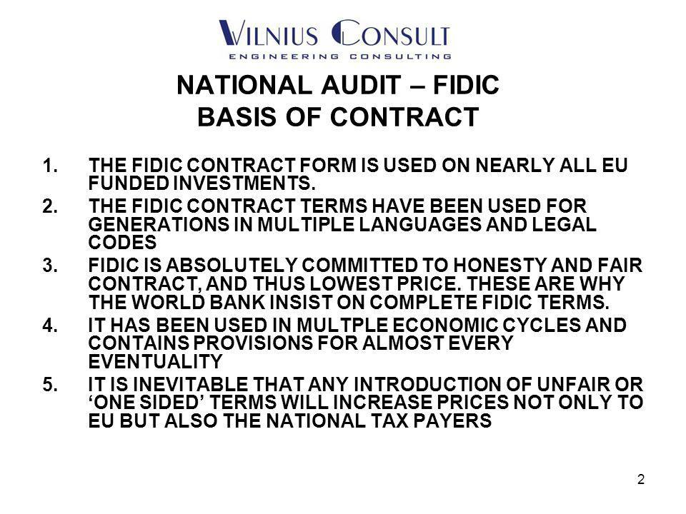 3 NATIONAL AUDIT – FIDIC CONTRACTS 1THE FEDERATION WAS FOUNDED ABOUT 100 YEARS AGO, AND MEMBERS ARE THE NATIONAL ENGINEERING ASSOCIATIONS 2THERE ARE NO REPRESENTATIVES IN ANY COUNTRY EXCEPT AT HQ IN GENEVA.