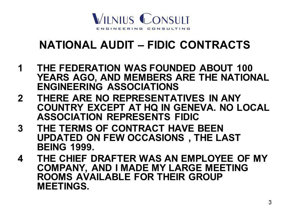 4 NATIONAL AUDIT – FIDIC CONTRACTS 1.THE REVIEW PANELS REPRESENT THE BEST OF THE BEST FROM AROUND THE WORLD, AND INCLUDED ENGINEERS, LAWYERS, BANKS, FUNDING AGENCIES, CONTRACTOR FEDERATIONS, AND GOVERNMENT AGENCIES.