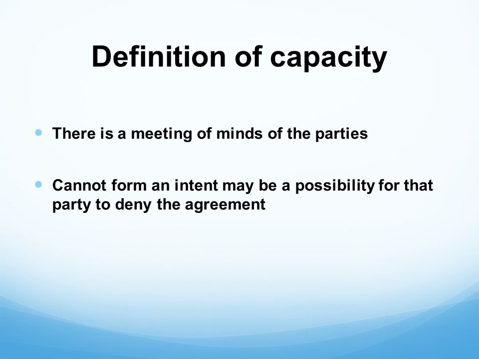 Consequences The agreement is voidable by that party that lacks capacity but it is enforceable against the party with legal capacity Can dismiss the contract anytime Difference between an agreement that is void and an agreement that is voidable