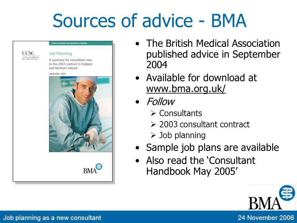 Job planning as a new consultant24 November 2006 Sources of advice - CCIT The NHS published advice in January 2005 Available for download at www.wise.nhs.uk/ www.wise.nhs.uk/ Follow Workforce themes Retaining and developing staff Pay and Reward Implementing the consultant contract Concise guide for consultants