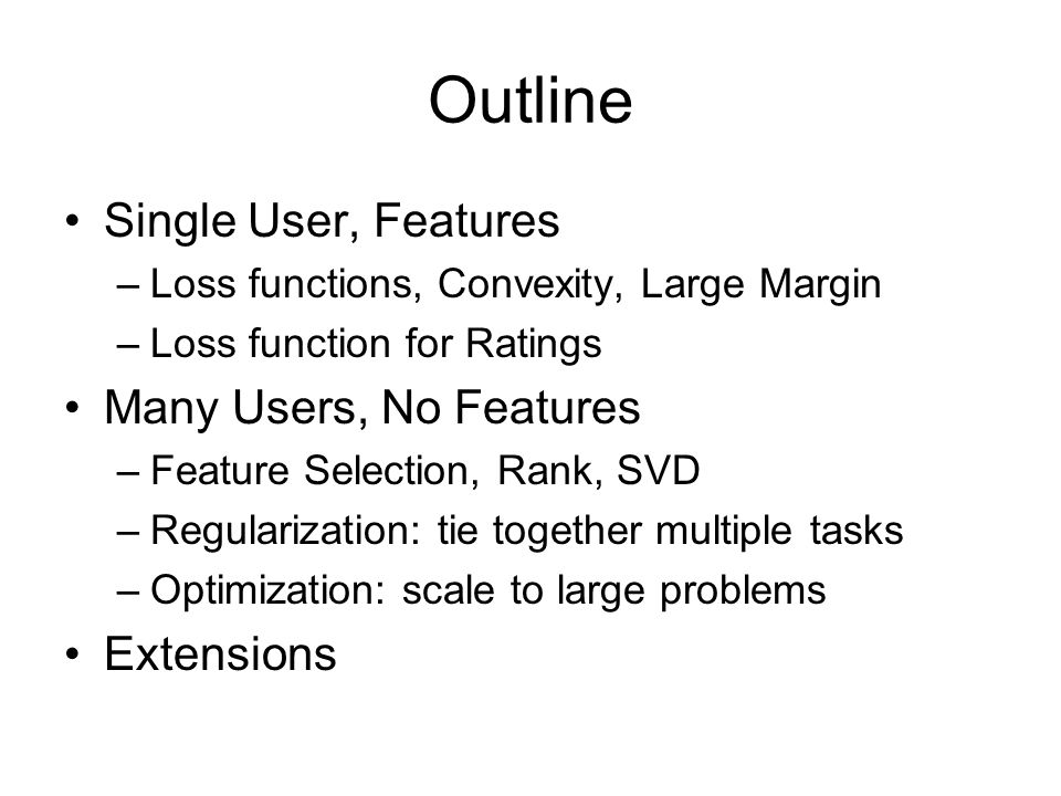 This Talk: Contributions Implementation and systematic evaluation of loss functions for Single User prediction.