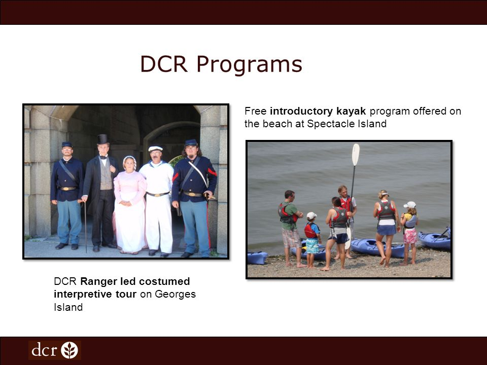 Expanding Partnerships to Provide Community Beach Events DCR supports on average 313 special events with in kind staffing contribution of $31,000.