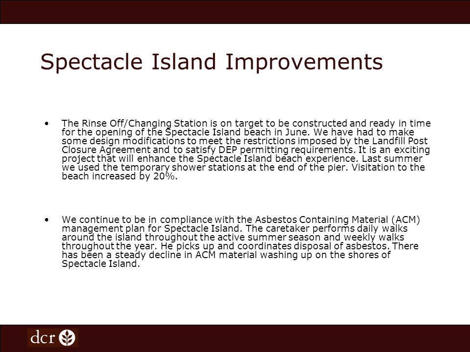 Capital Planning – Master Planning for the Future Winthrop Shores – –Phase 3 North End renourishment to bid soon –Phase 4 Landside Improvements Dorchester Bathhouses –On list for comfort stations.