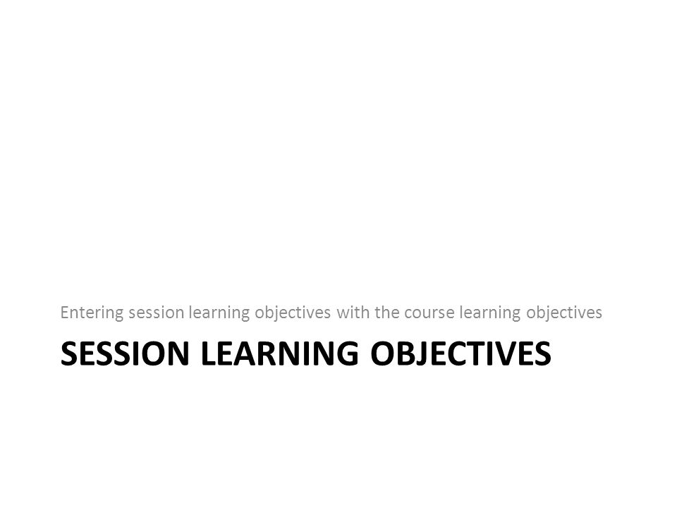 Manage Session Learning Objectives