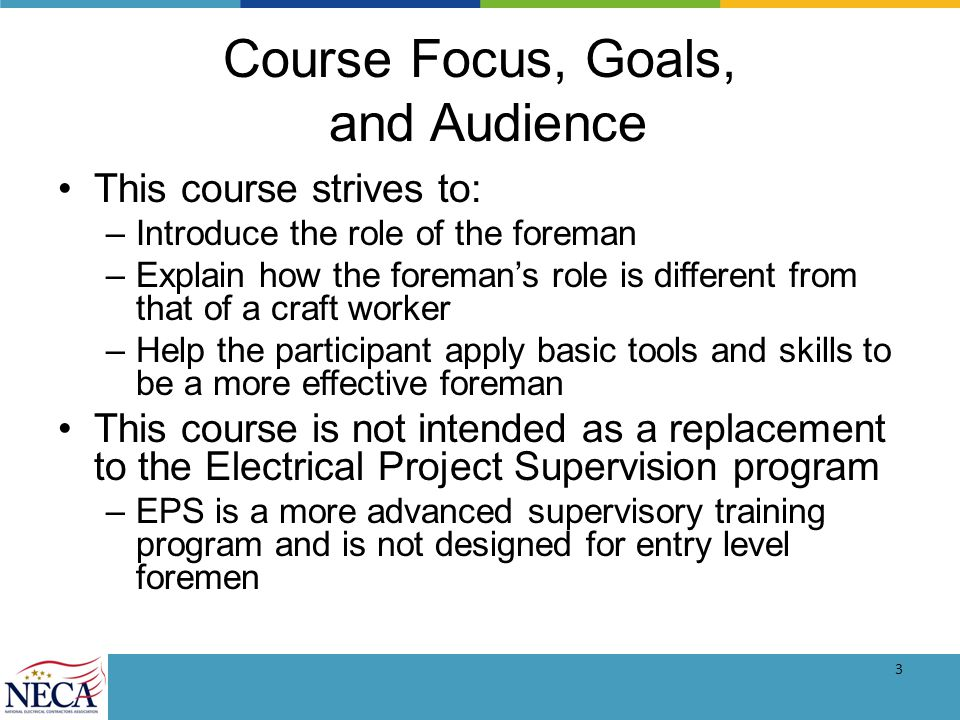 4 Course Focus, Goals, and Audience Target audience: –Working or dedicated foremen –Foremen in smaller companies or in rural areas –Foremen with little or no formal training –Entry level foremen –Journeymen aspiring to be a foreman
