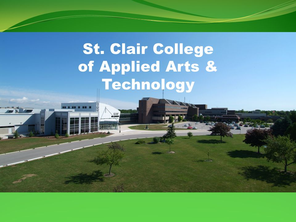 St. Clair College Windsor, CANADA More than a winter wonderland