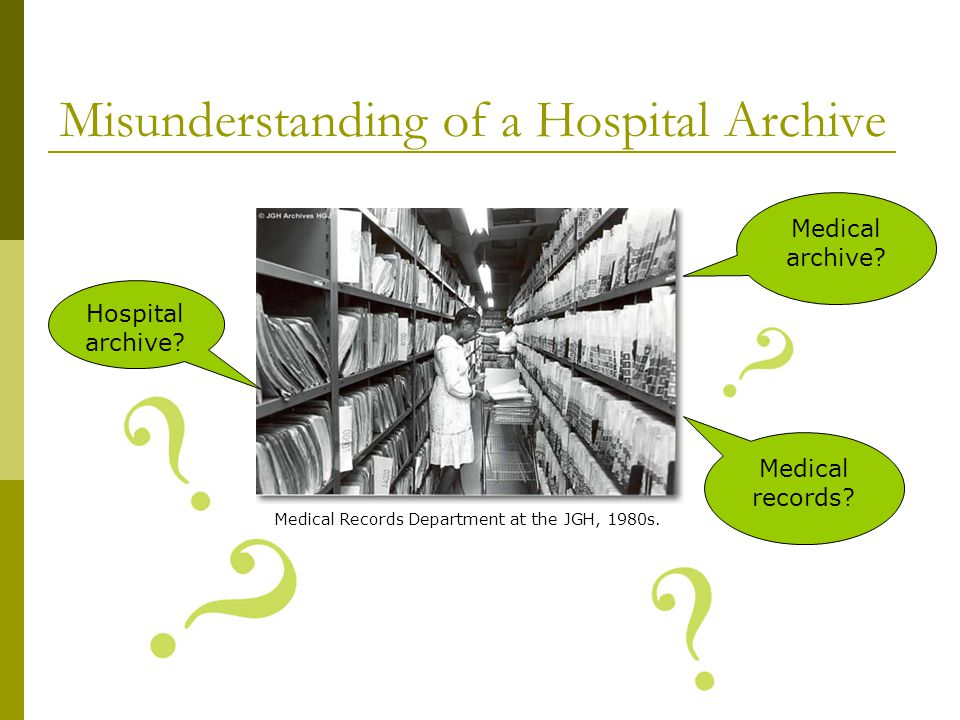Hospital Archive vs.Medical Records Mandate Who are the users.