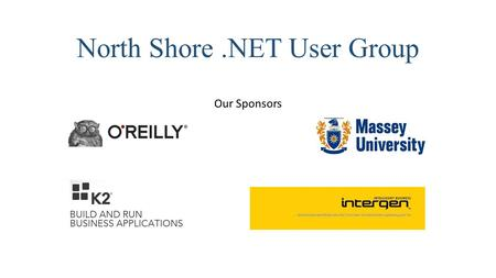North Shore.NET User Group Our Sponsors. North Shore.NET User Group Check out our new web site  Next Meeting