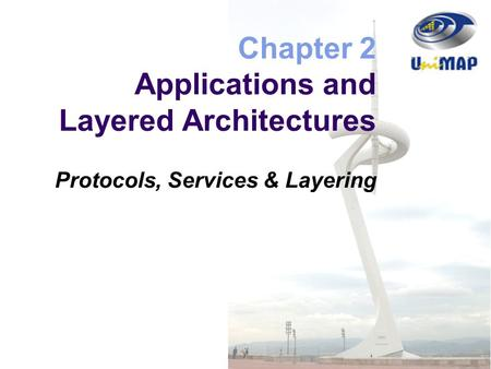 Chapter 2 Applications and Layered <strong>Architectures</strong>