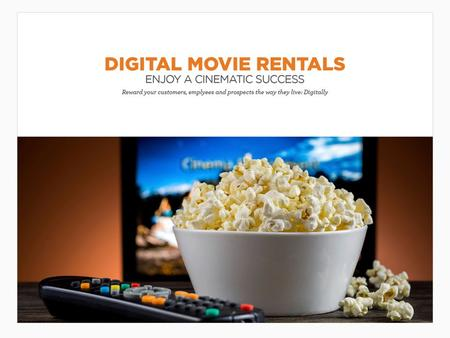 Digital Movie Rentals Target a broad audience with the gift of instant entertainment. Digital Movie Rental Cards make it easy to connect your brand with.