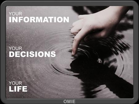 YOUR INFORMATION YOUR DECISIONS YOUR LIFE. The INDIVIDUAL is the BEST POINT of ORIGINATION and INTEGRATION for DATA RELATING TO THEMSELVES.