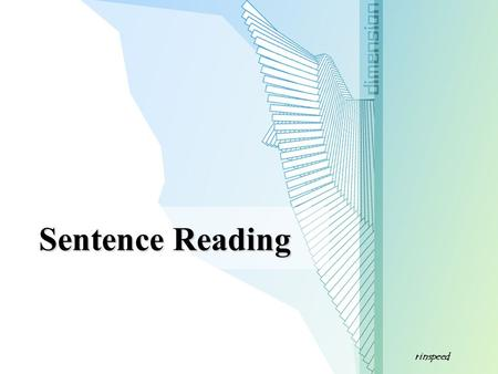 Rinspeed Sentence Reading. rinspeed Sentence Reading The sentence is one of the basic vehicles of expression used in all types of writing. To read efficiently.