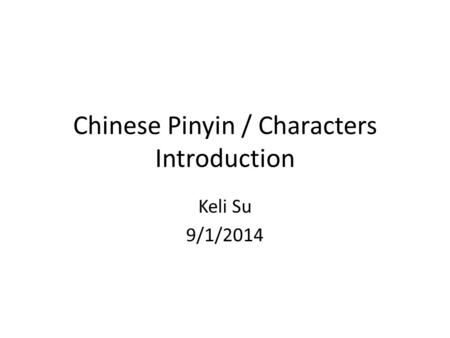 Chinese Pinyin / Characters Introduction