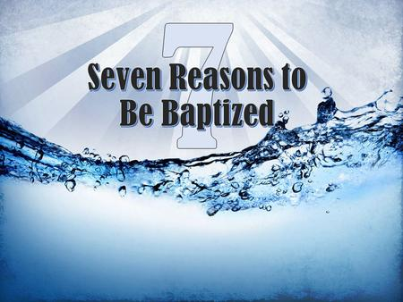 Baptism is a command of God (Acts 10:48; Matthew 28:20; Mark 16:15-16)