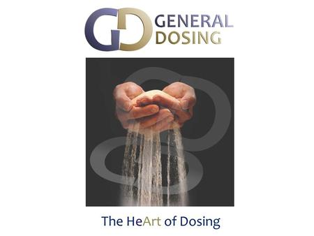 The HeArt of Dosing. General Dosing is a dynamic firm that has inherited all the significant experiences since 1985 in companies whose purpose has always.