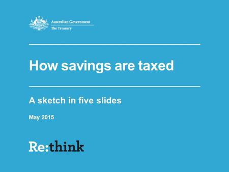 How savings are taxed A sketch in five slides May 2015.