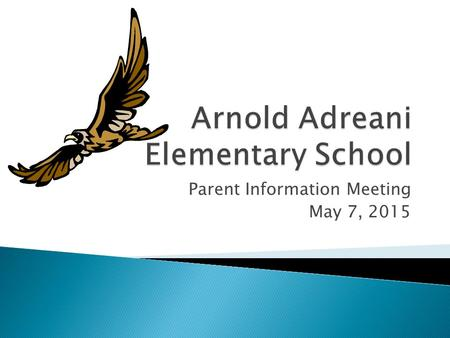 Parent Information Meeting May 7, 2015.  Early Out/Late Start Schedule  Subject Matter Teacher – PE w/a Common Core emphasis.