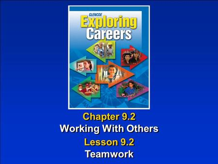 Chapter 9.2 Working With Others Chapter 9.2 Working With Others Lesson 9.2 Teamwork Lesson 9.2 Teamwork.