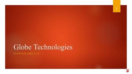 Globe Technologies OVERVIEW ABOUT GT 1. COMPANY PROFILE AND OVERVIEW 2 Established in 2001 with an authorized capital of 70 million Egyptian Pounds ESTABLISMENT.