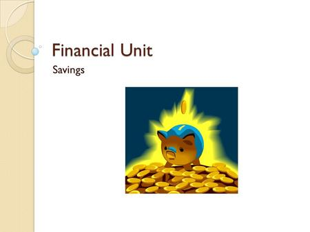 "Financial Unit Savings. Materials Needed Story 8-1 ""Savings"""