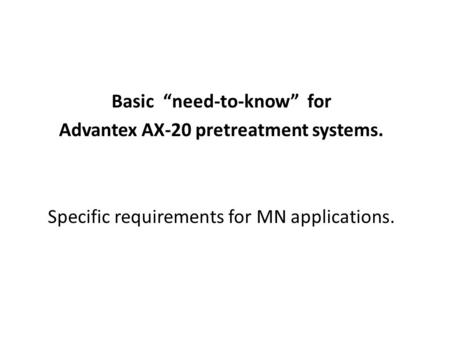 "Basic ""need-to-know"" for Advantex AX-20 pretreatment systems."