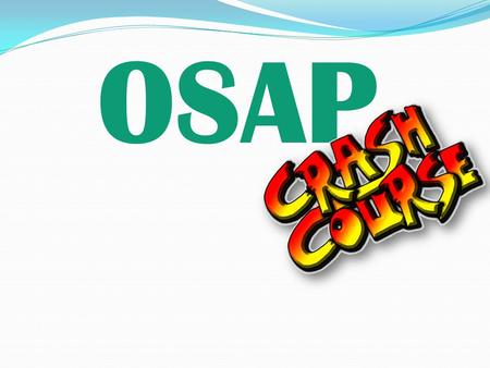 OSAP What will be covered today: Brief OSAP intro A look at the OSAP application – things to watch for! Common OSAP appeals An OSAP example OSAP vs bank.