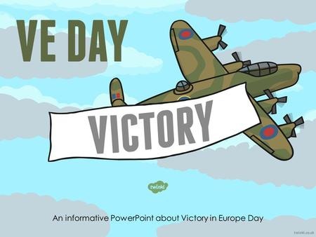 Victory in Europe Day/ VE Day took place on May 8 th 1945. It was a public holiday and day of celebration to mark the defeat of Germany by the Allied.