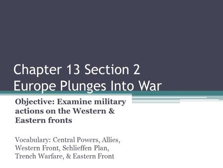 Chapter 13 Section 2 Europe Plunges Into War