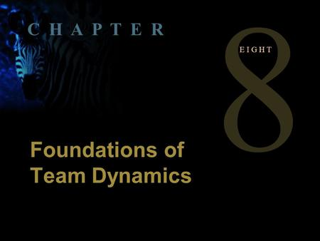 1 Copyright © 2004 by The McGraw-Hill Companies, Inc. All rights reserved.McShane 5th Canadian Edition. 8 E I G H T Foundations of Team Dynamics C H A.