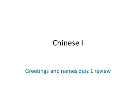 Greetings and names quiz 1 review