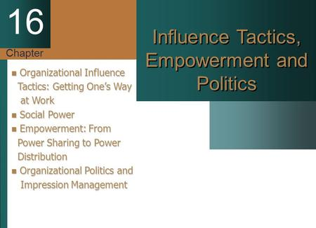 Influence Tactics, Empowerment and Politics