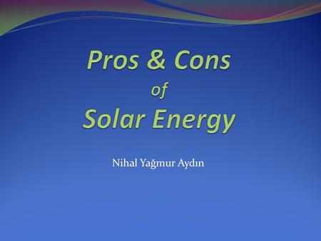 Pros & Cons of Solar Energy